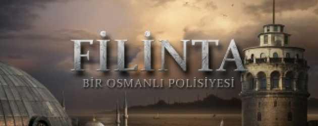Osmanlı polisiyesi 'Filinta' için geri sayım sürüyor!