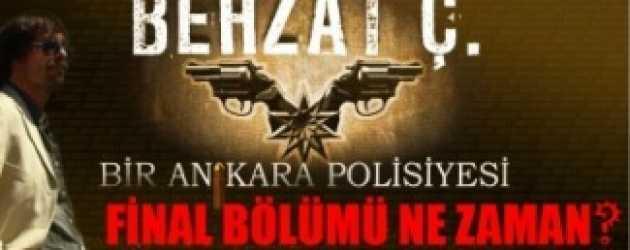 Behzat Ç.'nin final tarihi duyuruldu!