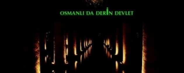 Osmanlı'da Derin Devlet başlıyor!