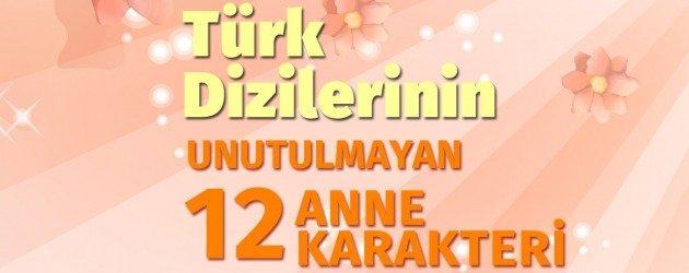 Türk dizilerinin unutulmayan 12 anne karakteri!