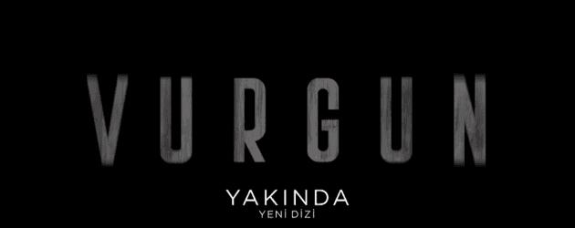 Deniz Çakır'ın yeni dizisi Vurgun'dan bir tanıtım daha geldi!
