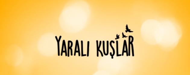 Kanal D'nin yeni günlük dizisi Yaralı Kuşlar'ın ilk fragmanı yayınlandı! Yaralı Kuşlar oyuncuları ve konusu belli oldu!