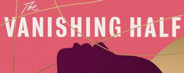 The Vanishing Half romanının dizi uyarlamasının adresi HBO oldu! The Vanishing Half konusu
