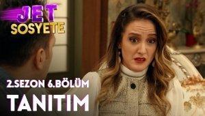 Jet Sosyete 2.Sezon 6.Bölüm Fragmanı Yayınlandı!
