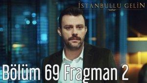 İstanbullu Gelin 69. Bölüm 2. Fragmanı Yayınlandı!