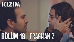 Kızım 19. Bölüm 2. Fragmanı Yayınlandı!