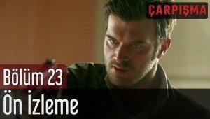Çarpışma 23. Bölüm - Ön İzleme!