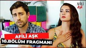 Afili Aşk 10. Bölüm Fragmanı!