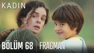 Kadın 68. Bölüm Fragmanı!