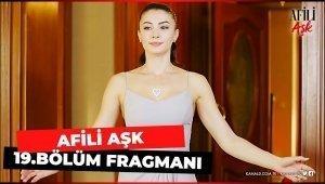 Afili Aşk 19. Bölüm Fragmanı!