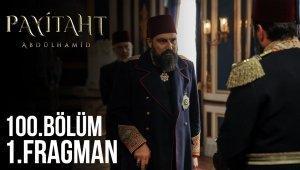 Payitaht Abdülhamid 100. Bölüm Fragmanı!
