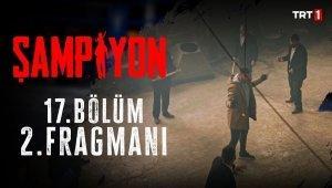 Şampiyon 17. Bölüm 2. Fragman
