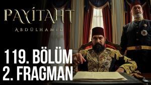 Payitaht Abdülhamid 119. Bölüm 2. Fragman