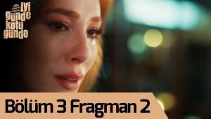 İyi Günde Kötü Günde 3. Bölüm 2.Fragman