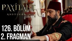 Payitaht Abdülhamid 126. Bölüm 2. Fragman