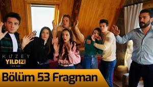 Kuzey Yıldızı İlk Aşk 53. Bölüm Fragman