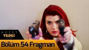 Kuzey Yıldızı İlk Aşk 54. Bölüm Fragman