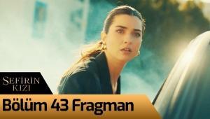 Sefirin Kızı 43. Bölüm Fragman
