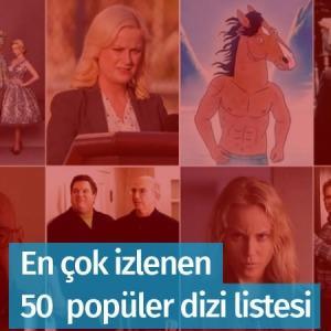 En çok izlenen 50 popüler dizi
