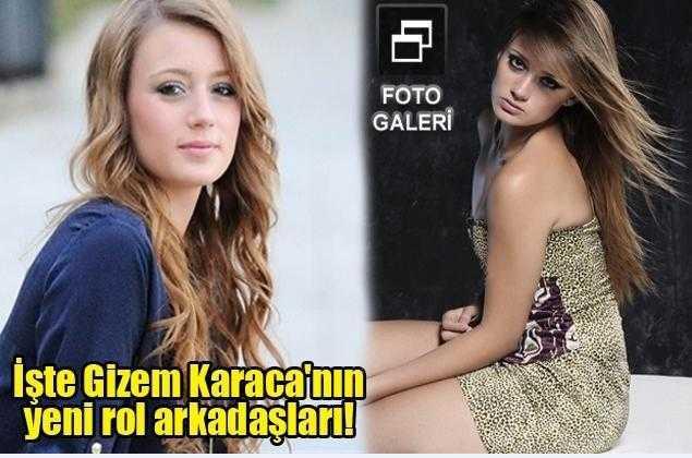 İşte Gizem Karacanın yeni rol arkadaşları!