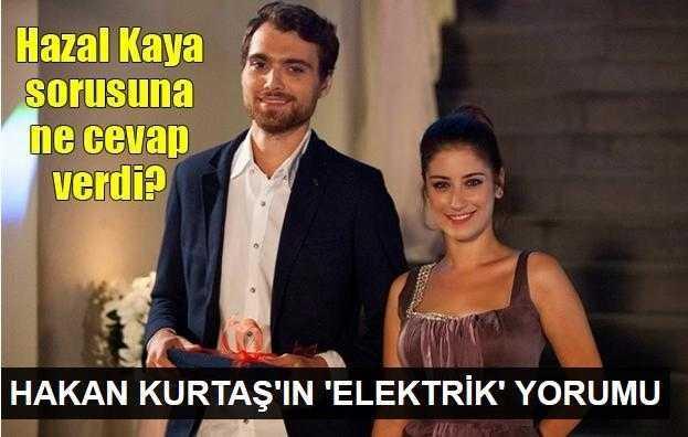 Hazal Kaya ile elektrikleri tutmuş!