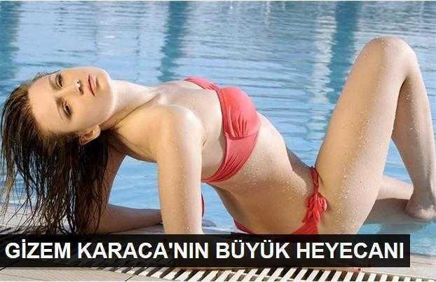 Gizem Karacanın büyük heyecanı!