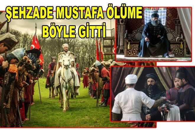 Şehzade Mustafa ölüme nasıl gitti?