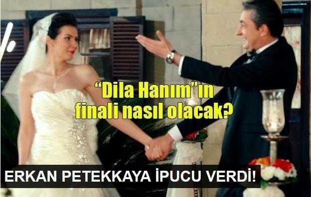 Erkan Petekkayadan Dila Hanım finali için ipucu!