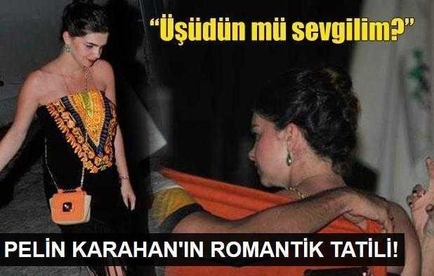Pelin Karahanın romantik tatili!