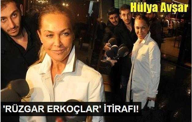 Hülya Avşardan Rüzgar Erkoçlar itirafı!